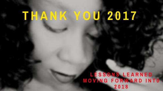 THANK YOU 2017: LESSONS LEARNED MOVING FORWARD INTO2018