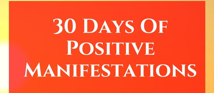 30 Days Of Positive Manifestation