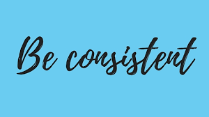 Be Consistent With YourGoals