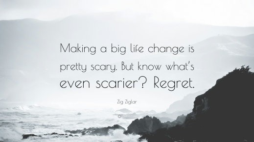 1754764-Zig-Ziglar-Quote-Making-a-big-life-change-is-pretty-scary-But-know