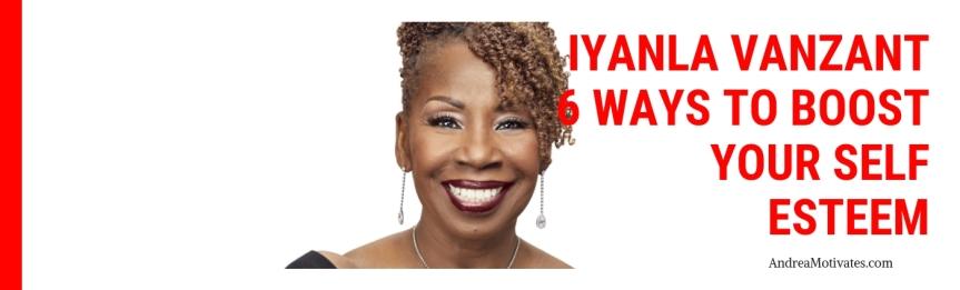Iyanla Vanzant's 6 Ways To Boost Your Self Esteem(Video)