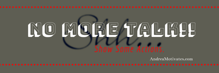 Self Love Saturday: No More Talk, Show SomeActions