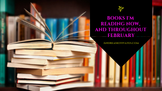 Books I'm Reading Now & ThroughoutFebruary