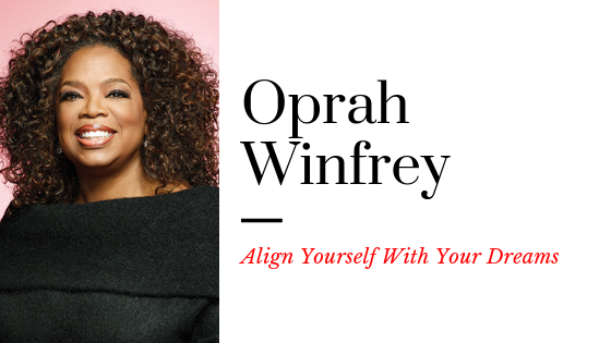 Align Yourself With Your Dreams: Oprah Winfrey(Video)