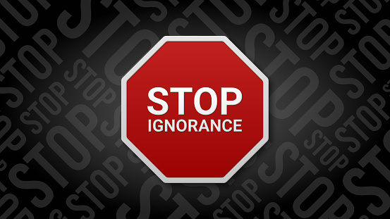 YOUR IGNORANCE IS YOUR OWNFAULT